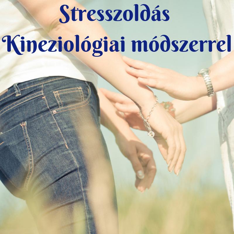Stresszoldás Kineziológiai módszerrel, 3:1 ben módszer